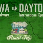 Track-to-Track Road Trip : Iowa Speedway to Daytona International Speedway